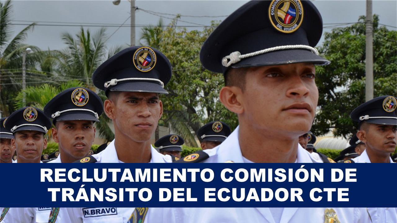 Reclutamiento Comisión de Tránsito del Ecuador CTE Requisitos