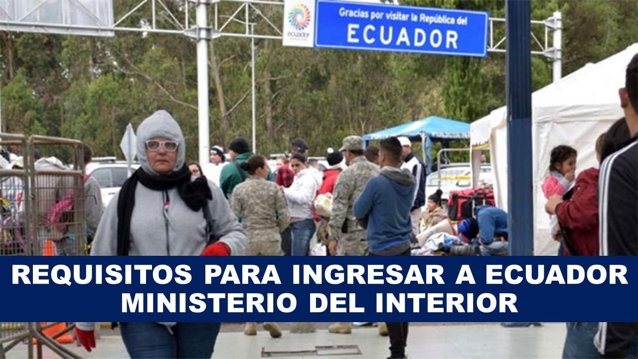 Tramites y requisitos para ingresar a Ecuador Ministerio del Interior