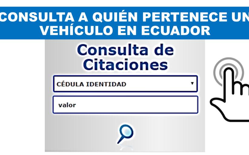 Consulta a quién Pertenece un Vehículo en Ecuador