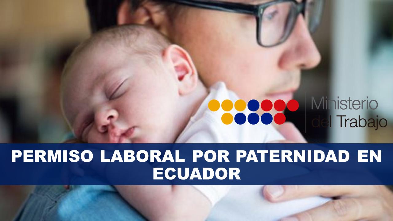 Permiso Laboral por paternidad en Ecuador