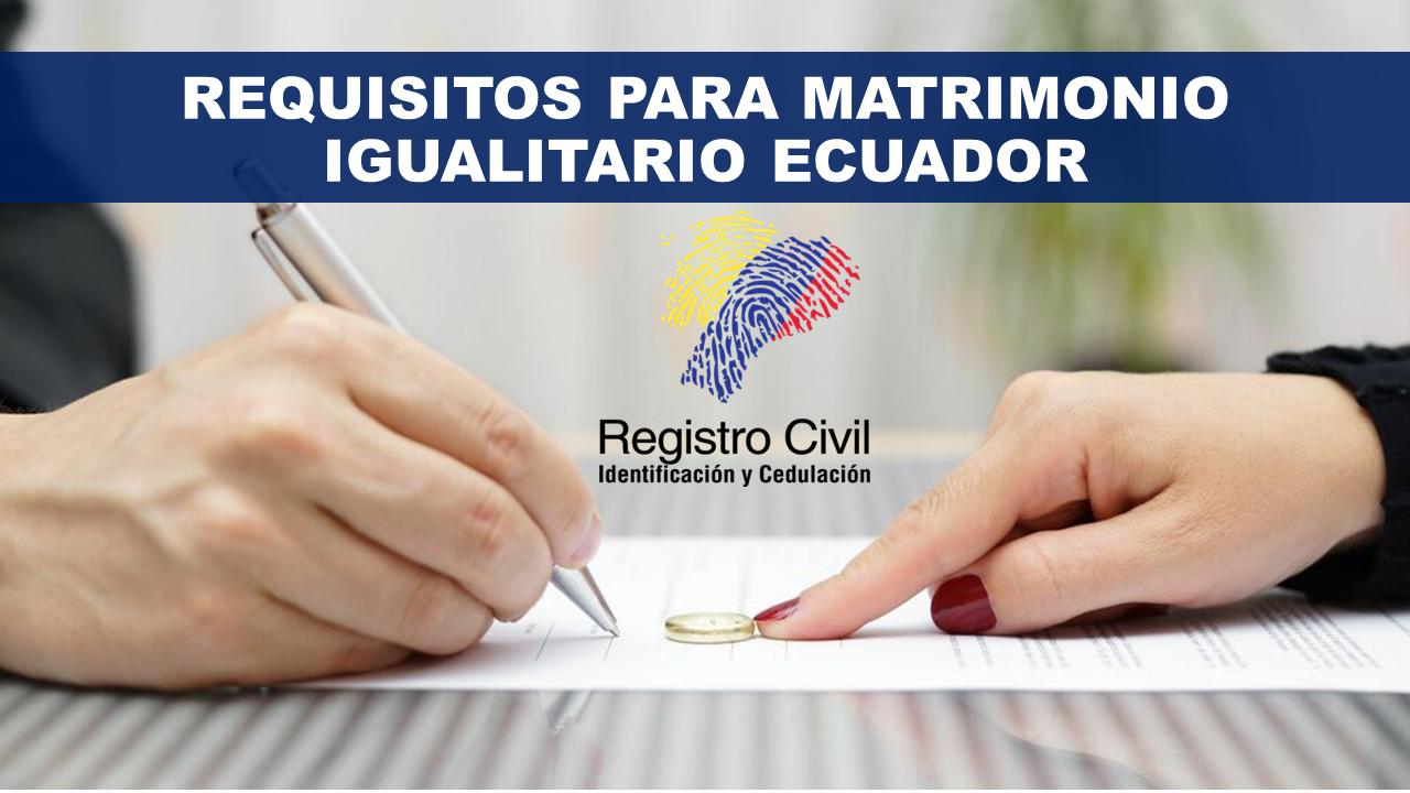 requisitos para matrimonio igualitario ecuador
