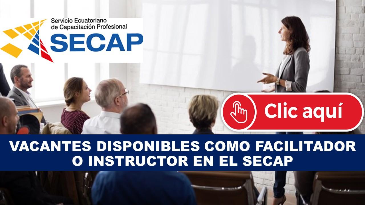 Vacantes Disponibles como facilitador instructor en SECAP Mecapacito