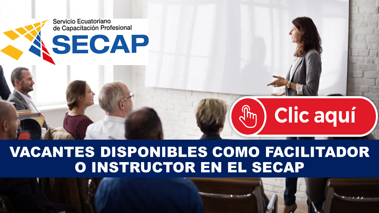 Vacantes Disponibles como facilitador instructor en SECAP Mecapacito