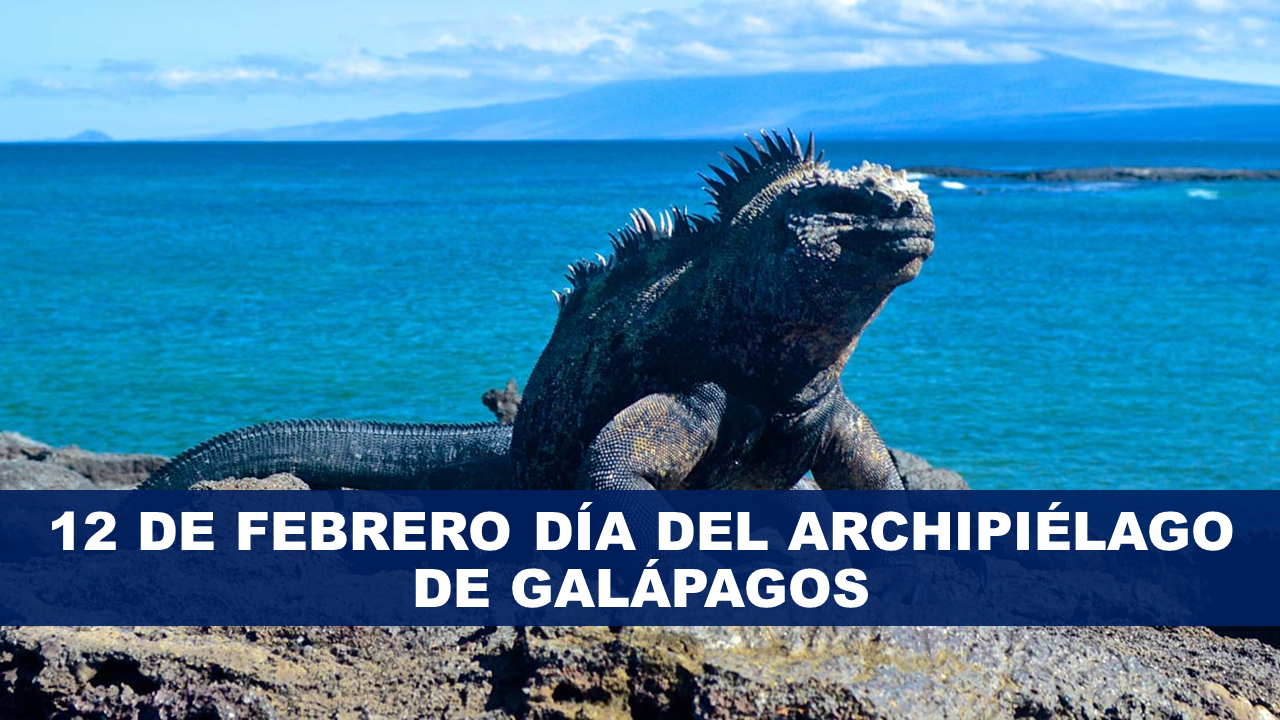 12 de febrero día del Archipiélago de Galápagos