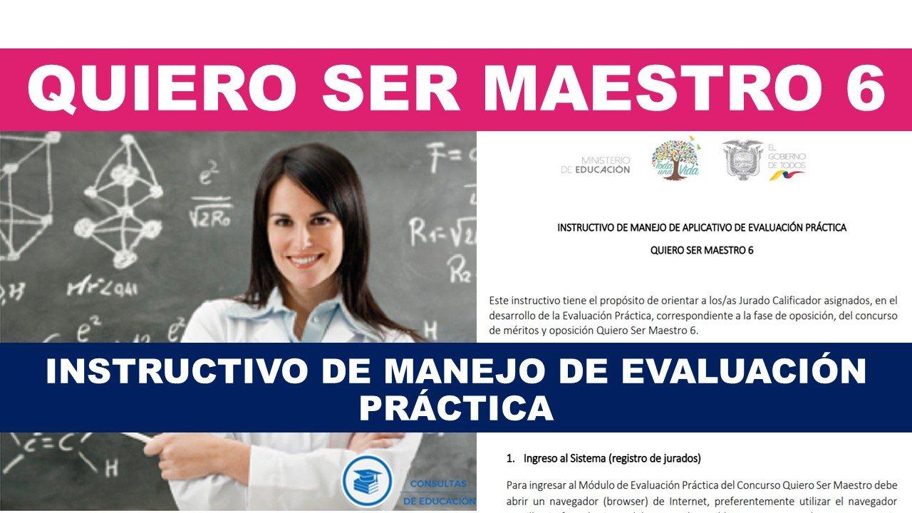 intructivo de evaluacion practica quiero ser maestro 6