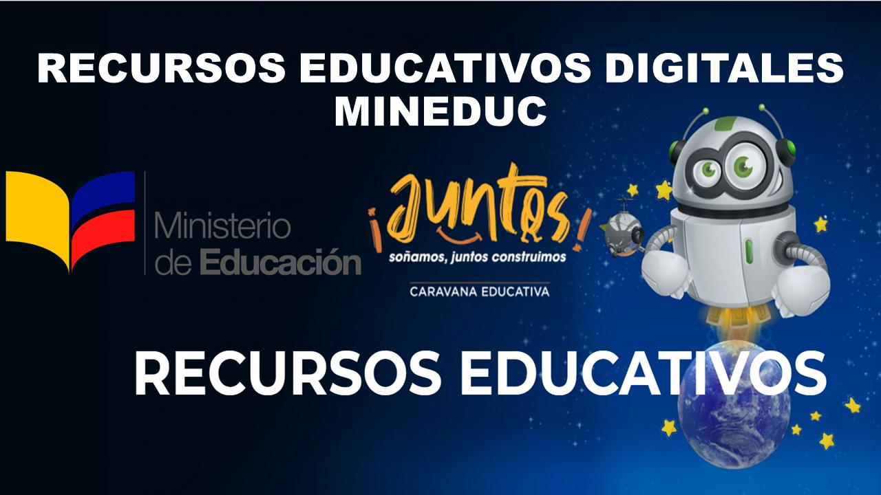 Recursos Educativos digitales MiNISTERIO DE EDUCACION