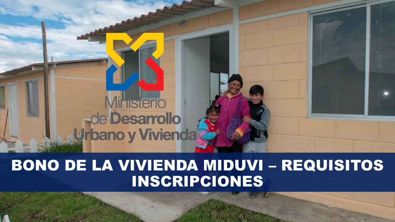 Bono de la vivienda MIDUVI - REQUISITOS